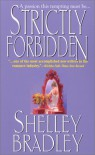 Strictly Forbidden - Shelley Bradley