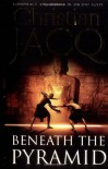Beneath The Pyramid - Christian Jacq