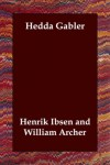 Hedda Gabler - Henrik Ibsen, William Archer
