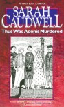 Thus Was Adonis Murdered - Sarah Caudwell