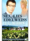 Sex, Lies and Edelweiss - J.L. Merrow