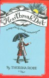 The Heartbreak Diet - Thorina Rose