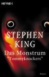 Das Monstrum. Tommyknockers - Joachim Körber, Stephen King