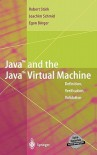 Java and the Java Virtual Machine: Definition, Verification, Validation - Robert F. Stark, J. Schmid, R. Stark