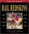 Hail Redskins: A Celebration of the Greatest Players, Teams, and Coaches - Richard Whittingham,  Foreword by Bobby Mitchell