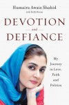 Devotion and Defiance: My Fight for Justice for Women - Humaira Awais Shahid