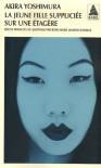 La Jeune Fille Suppliciée Sur Une Étagère - Akira Yoshimura