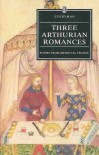 Three Arthurian Romances: Poems from Medieval France - Anonymous, Ross G. Arthur, Ross Gilbert Arthur