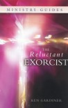 The Reluctant Exorcist - Ken Gardiner