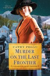 Murder on the Last Frontier (A Charlotte Brody Mystery) - Cathy Pegau