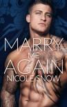 Marry Me Again - Nicole Snow