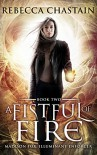 A Fistful of Fire: An Urban Fantasy Novel (Madison Fox, Illuminant Enforcer Book 2) - Rebecca Chastain