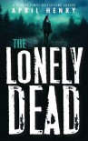 The Lonely Dead - April Henry