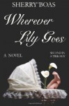 Wherever Lily Goes - Sherry Boas