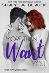 More Than Want You (More Than Words Book 1) - Shayla Black