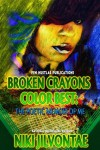 Broken Crayons Color Best: The Poetic Memoir of Me (Volume 1) - Niki Jilvontae
