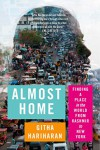 Almost Home: Finding a Place in the World from Kashmir to New York - Githa Hariharan