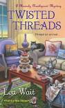 Twisted Threads - Lea Wait