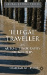 'Illegal' Traveller: An Auto-Ethnography of Borders - Shahram Khosravi