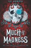 Much of Madness (The Conexus Chronicles) (Volume 1) - S. E. Summa