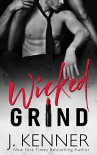 Wicked Grind  - J. Kenner