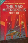 The Mad Metropolis - Philip E. High
