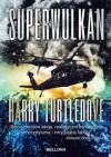 Superwulkan. Wybuch - Harry Turtledove