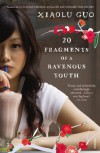 20 Fragments of a Ravenous Youth by Guo, Xiaolu (2009) Paperback - Xiaolu Guo
