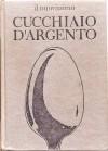 Il nuovissimo cucchiaio d'argento - Antonia Monti Tedeschi, Giancarlo Cancelli