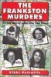 The Frankston Murders: The True Story Of Serial Killer, Paul Denyer - Vikki Petraitis