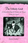 The Unholy Grail: A Social Reading of Chretien de Troyes's �Conte du Graal' - Brigitte Cazelles