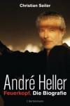 André Heller: Feuerkopf. Die Biografie (German Edition) - Christian Seiler