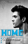 Home is Where the Heart Break is - Tess Oliver