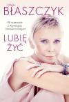 Lubię żyć - Ewa Błaszczyk, Agnieszka Siegert-Litorowicz