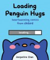Loading Penguin Hugs by Jacqueline Chen Loading Penguin Hugs: Heartwarming Comics from Chibird - Jacqueline Chen