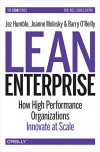 Lean Enterprise: How High Performance Organizations Innovate at Scale - Joanne Molesky, Jez Humble, Barry O'Reilly