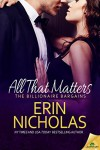 All That Matters (The Billionaire Bargains Book 3) - Erin Nicholas