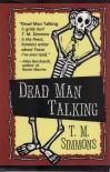 Dead Man Talking - T.M. Simmons