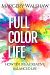 Full Color Life - Margery Walshaw
