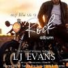 My Life As A Rock Album (My Life As An Album)  - LJ Evans, Sarah Puckett