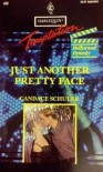 Just Another Pretty Face - Candace Schuler