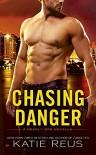 Chasing Danger: A Deadly Ops Novella - Katie Reus