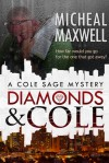 Diamonds and Cole: A Cole Sage Mystery - Micheal Maxwell