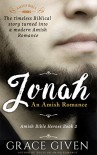 An Amish Romance: JONAH: Sweet Biblical Amish Romance (Amish Bible Heroes Book 2) - Grace Given