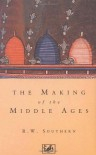 The Making of the Middle Ages - R.W. Southern