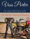 The Wrong Kind of Woman - Voss Porter