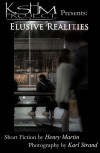 KSHM Project Presents: Elusive Realities - Henry Martin