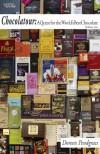 Chocolatour: A Quest for the World's Best Chocolate (Volume I) - Doreen Pendgracs