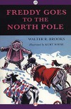 Freddy Goes to the North Pole (Freddy the Pig) - Walter R. Brooks, Kurt Wiese