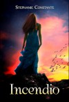 Incendio - Stephanie Constante